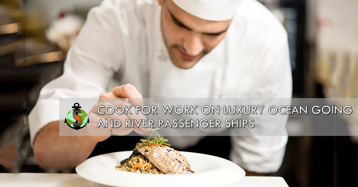 Cook for work on board Luxury ocean going and Luxury river passenger ships