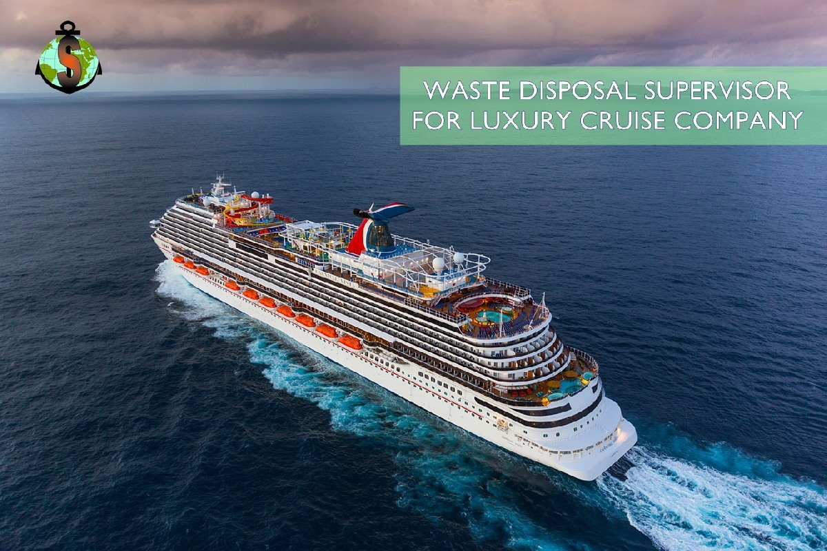 Waste Disposal Supervisor for work on a Luxury Cruise Company - CCL UK