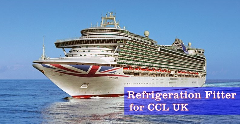 Refrigeration Fitter for work on Luxury Passenger Ships for the Company CCL UK