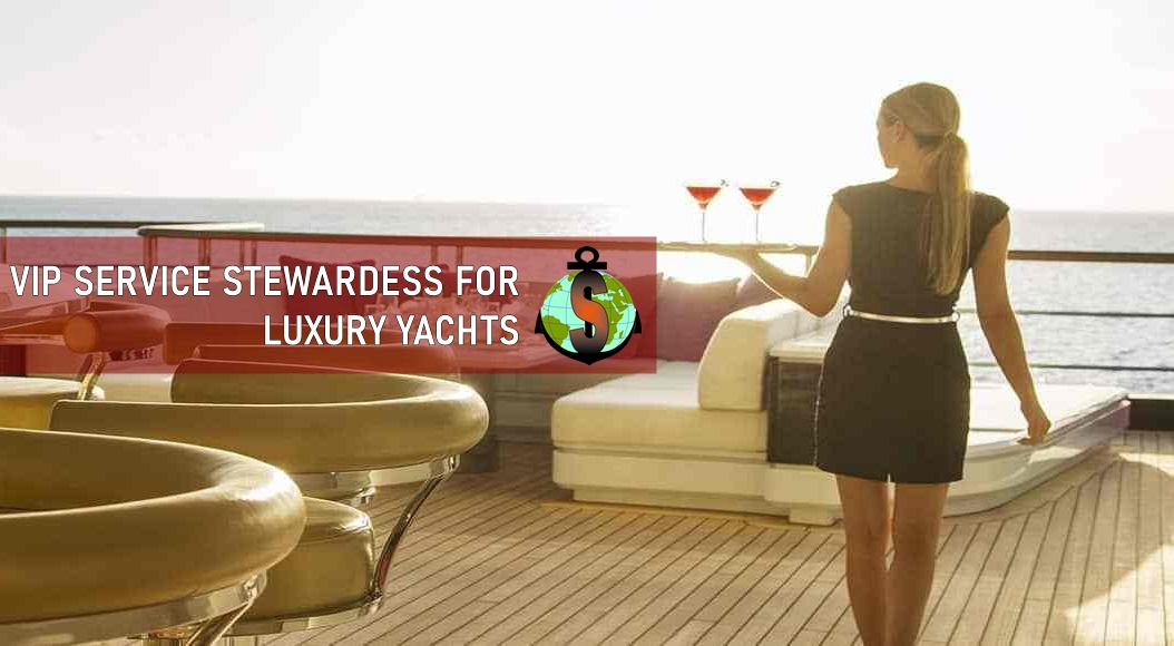 VIP Service Stewardess for work on board Luxury Yachts