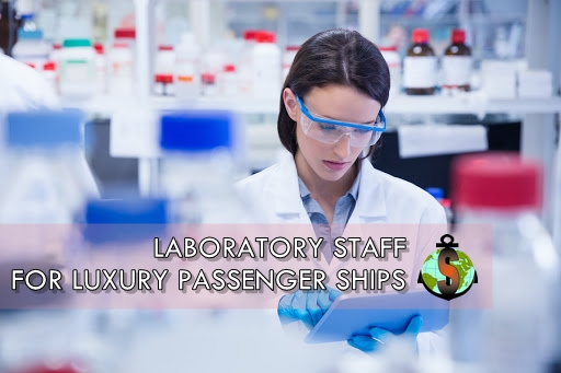Laboratory Staff for Luxury Cruise Ship