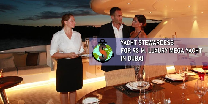 Yacht Stewardess for work on a Luxury 98 m. Mega Charter Yacht - 98 m.