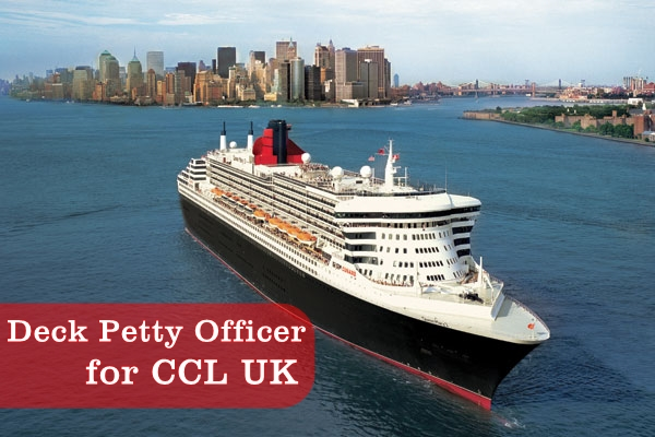 Deck Petty Officer for work on board Luxury Passenger ships for the Company CCL UK