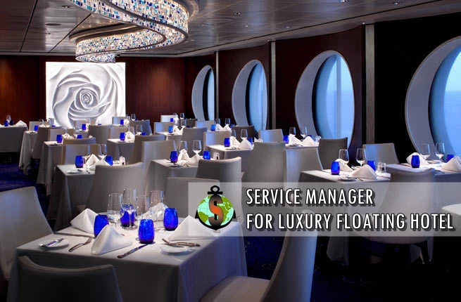 Service Manager for Luxury floating hotel