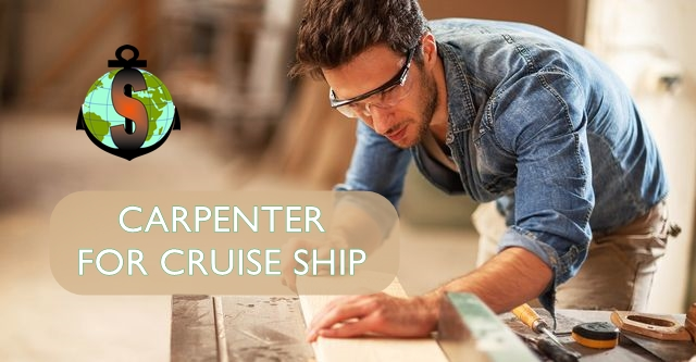 Carpenter for work on a Luxury passenger ship GCB