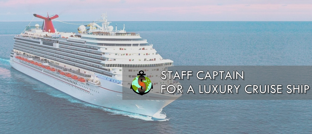 Staff Captain for work on board Luxury passenger ship - 2,800 PAX