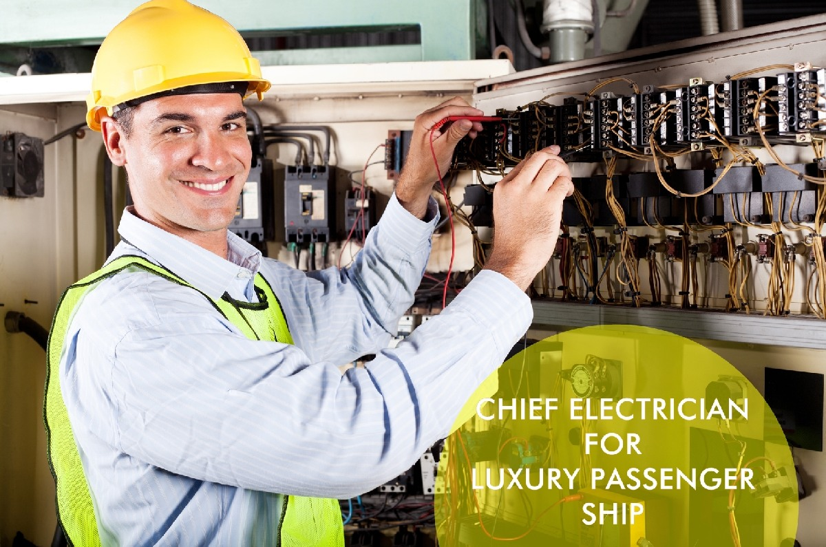 Chief Electrician for Luxury Passenger ship