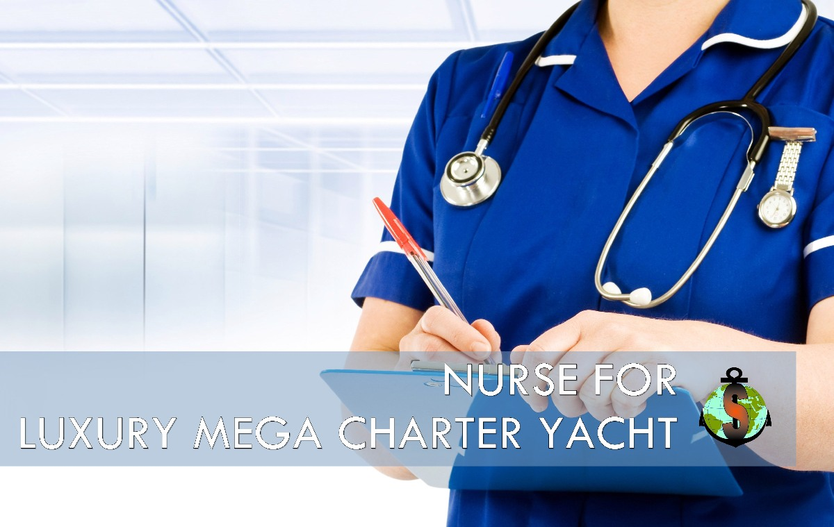 Nurse for work on board Luxury Mega Charter Yacht