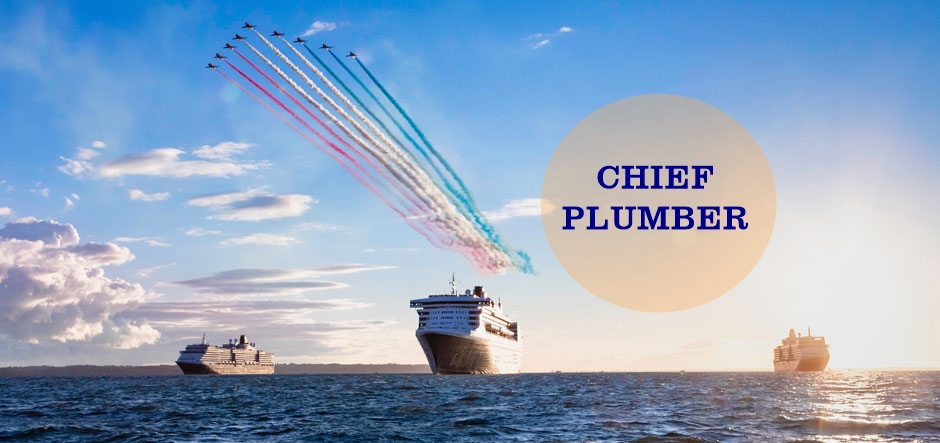 Chief Plumber for work on Luxury passenger ships for CCL UK