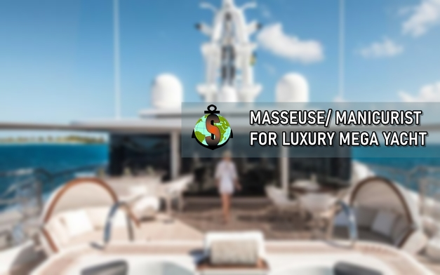 Masseuse/Manicurist for work onboard Luxury mega charter yachts between 88-140 m.