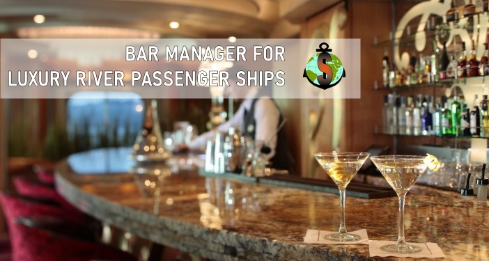 Bar Manager for Luxury River Passenger Ships