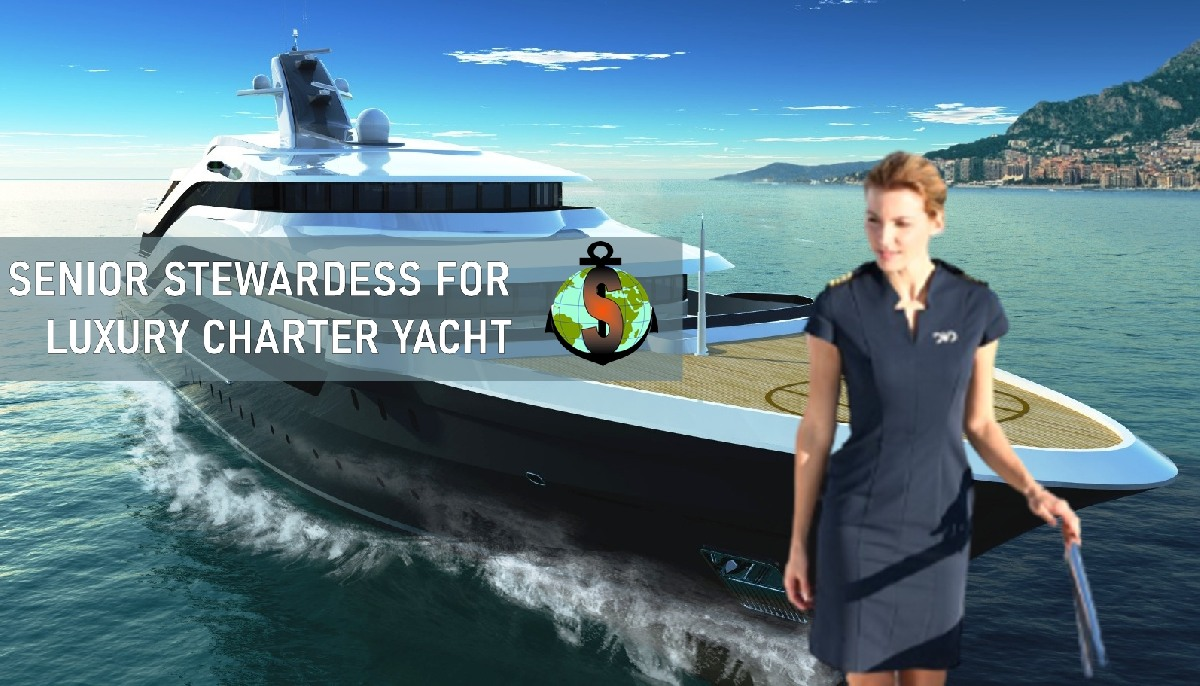 Sr. Stewardess for Luxury Charter Yacht - 88 m.