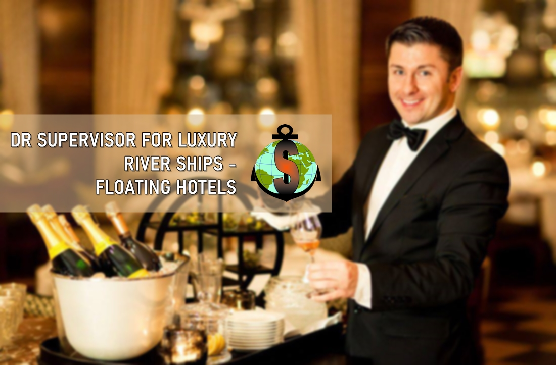Dining Room Supervisor for Work Onboard Luxury River Passenger Ships - Floating Hotels