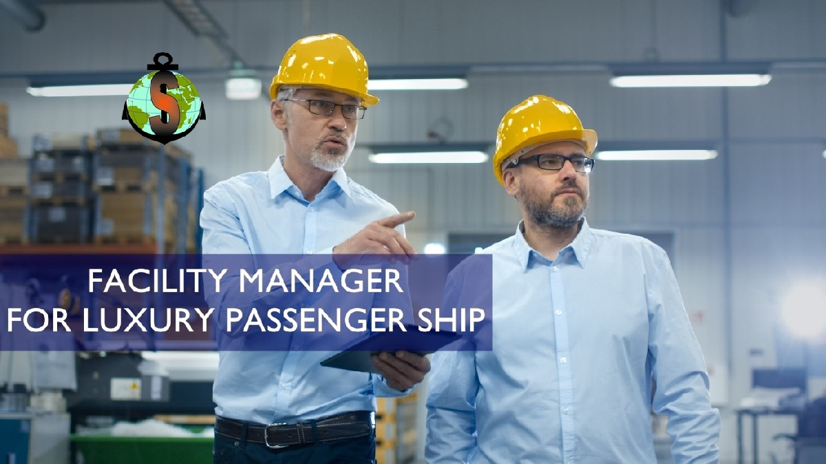 Facility Manager for work on Luxury Passenger Ship