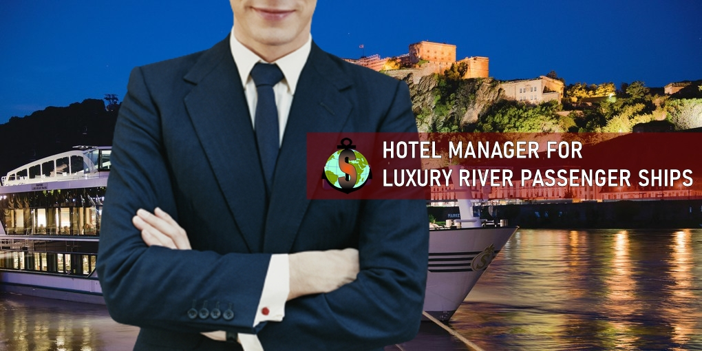 Assistant Hotel Manager for work on board Luxury River Passenger Ships