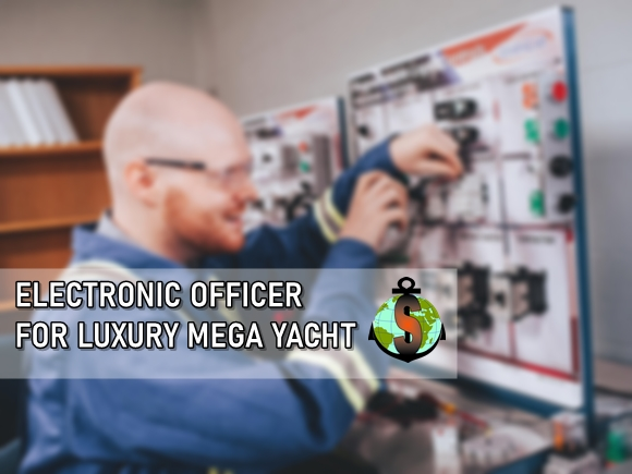 Electronic Officer for work onboard Luxury Mega Charter Yacht