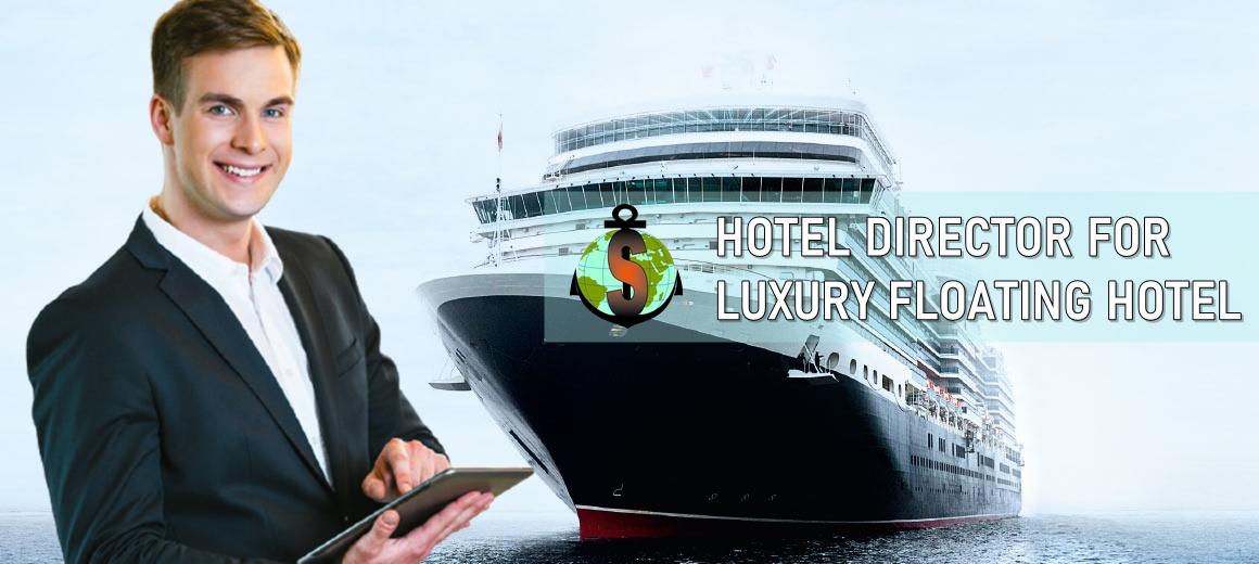 Hotel Director for work onboard Luxury Floating Hotel